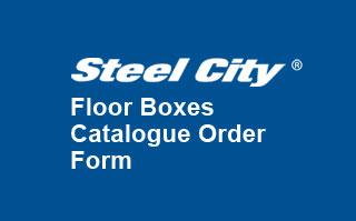 steel city - floor boxes catalogue order form / boîtes de sol